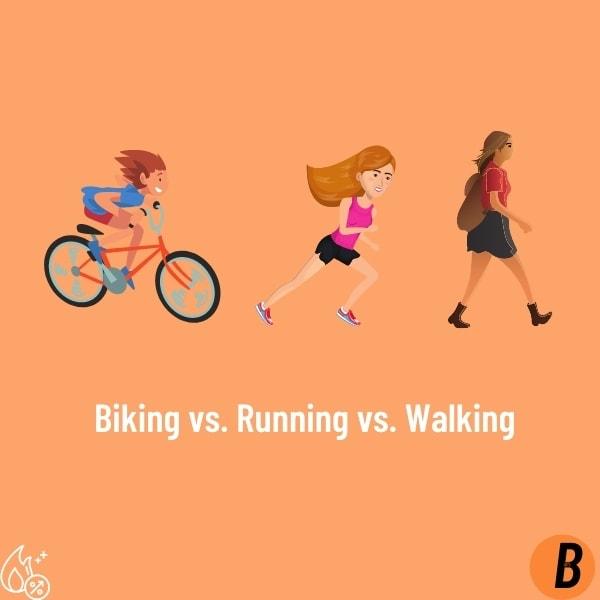 Biking vs. Running vs. Walking