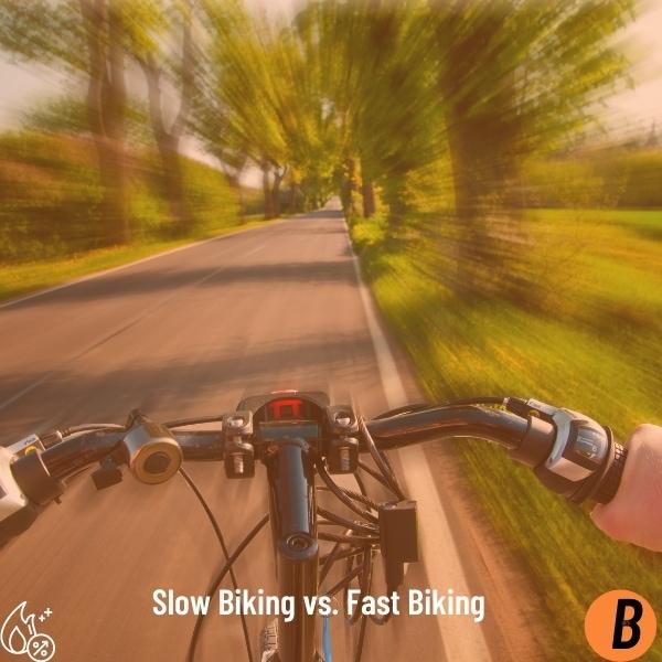 Slow Biking vs. Fast Biking