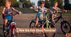 How Are Kids Bikes Measured? Easy Steps with Size Chart!
