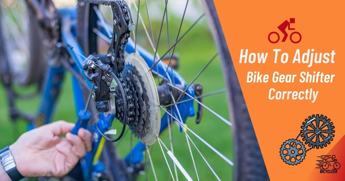 How To Adjust Bike Gear Shifter Correctly