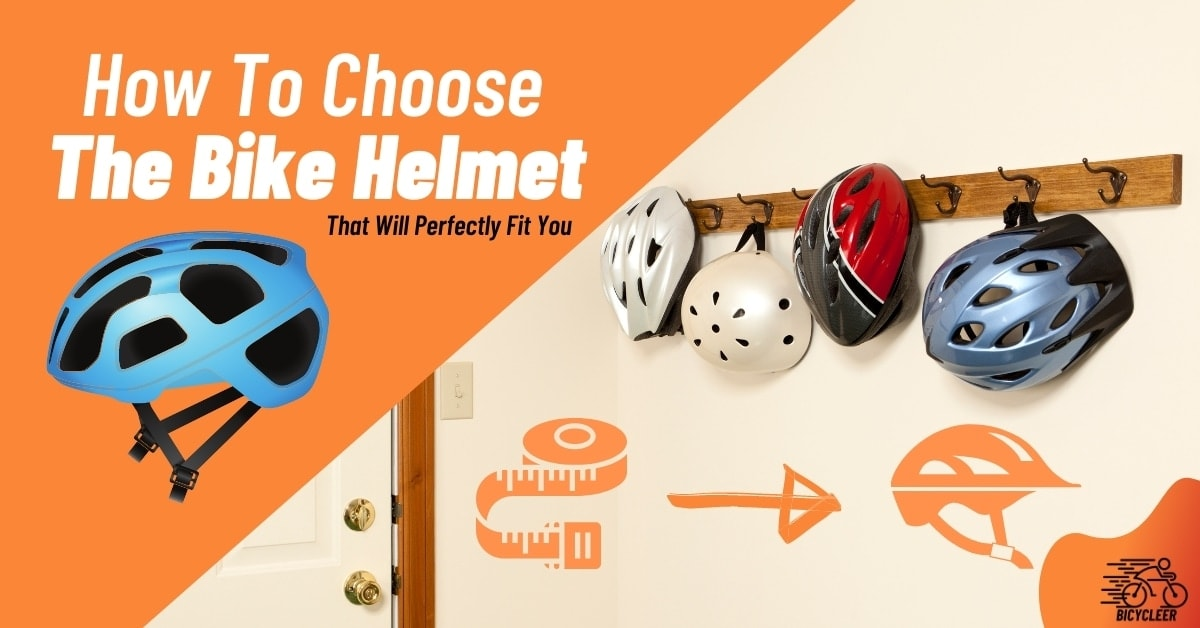 How to Choose the Bike Helmet that Will Perfectly Fit You
