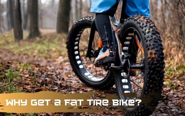 Why get fat tire bike