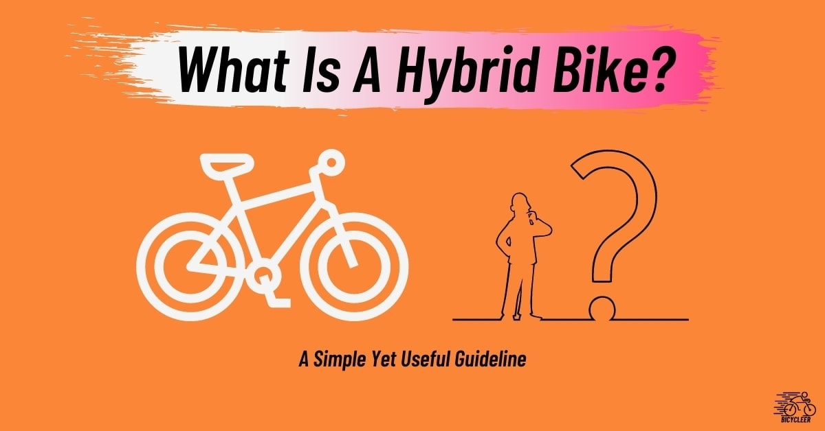 What Is A Hybrid Bike_ A Simple Yet Useful Guideline