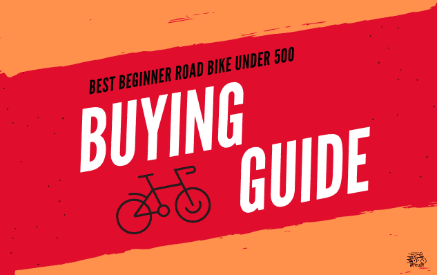 Buying Guide for the Best Beginner Road Bike Under 500